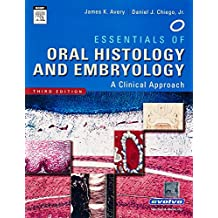 Essentials of Oral Histology and Embryology: A Clinical Approach