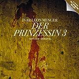 Der Prinzessin: Thriller-Hörspiel (Lübbe Audio) - Ivar L Menger