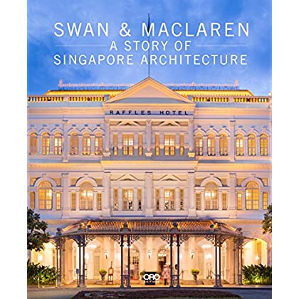 Swan and MacLaren : A Story of Singapore Architecture