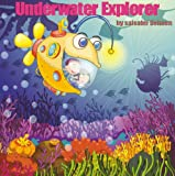 UnderWater Explorer (A Fully illustrated colourful book for kindle readers age 3 to 7) (English Edition)