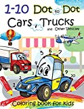 1-10 Dot to Dot Cars,Trucks and Other Vehicles Coloring book for kids: A Fun dot to dot book Filled With Cute Trucks, Planes ,Motercycles,Train,Yacht,Airplane,Helicopter,Rocket and Cars & More!
