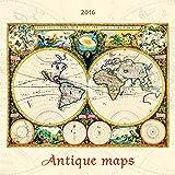 Antique Maps 2016 - Antike Landkarten - Bildkalender (42 x 42)
