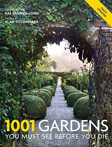 1001: Gardens You Must See Before You Die by Rae Spencer-Jones (Editor) (1-Oct-2012) Paperback