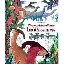 Les dinosaures - Mon grand livre illustré