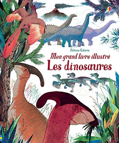 Les dinosaures : Mon grand livre illustré par Collectif