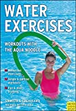 Water Exercises: Workouts with the Aqua Noodle