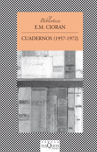 Cuadernos: 1957-1972 (FÁBULA) por E. M. Cioran