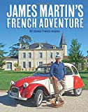 James Martin's French Adventure: 80 Classic French Recipes (Hardcover)