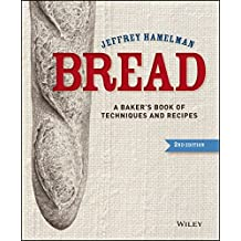 Bread: A Baker's Book of Techniques and Recipes.