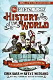 The Mental Floss History of the World: An Irreverent Romp Through Civili