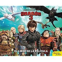 Cómo entrenar a tu dragón 3. El libro de la película (Dreamworks. Cómo entrenar a tu dragón)