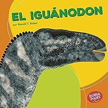 El iguánodon (Iguanodon) (Bumba Books ™ en español — Dinosaurios y bestias prehistóricas (Dinosaurs and Prehistoric Beasts))