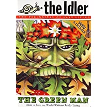 The Idler (Issue 38) How to Save the World Without Really Trying: Green Man -How to Save the World Without Really Trying Issue 38