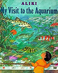My Visit to the Aquarium (Trophy Picture Books)