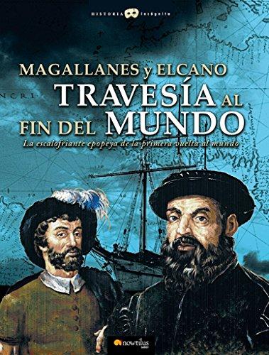 Magallanes y Elcano: travesía al fin del mundo (Historia Incógnita) por Gabriel Sánchez Sorondo