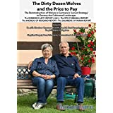 The Dirty Dozen Wolves and the Price to Pay: The Reintroduction of Wolves is Germany's 'Locust Strategy' to Destroy the Cultivated Landscape (Weltsprachenliteratur)