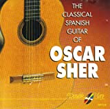 THE CLASSICAL SPANISH GUITAR OF OSCAR SHER