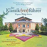Der Klassik(ver)führer Sonderband. Wagners Ring-Motive. 2 CDs - Sven Friedrich