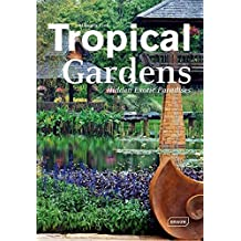Tropical Gardens: Hidden Exotic Paradises by Manuela Roth (2013-06-16)