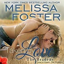 Taken by Love: Love in Bloom: The Bradens