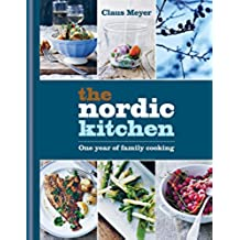 The Nordic Kitchen: One year of family cooking (English Edition)