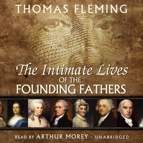 The Intimate Lives of the Founding Fathers  Audiolibri