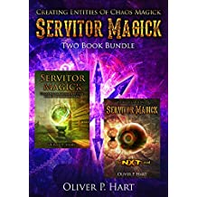 Servitor Magick Two Book Bundle: Creating Magickal Entities To Aid In Manifestation & The NXT Level - Entities Of Chaos Magick (English Edition)