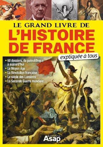 Le grand livre de l'histoire de France expliqué à tous