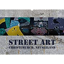 Street Art - Christchurch, Neuseeland (Wandkalender 2019 DIN A3 quer): Farbenprächtige Impressionen moderner Kunstwerke (Monatskalender, 14 Seiten) (CALVENDO Kunst)