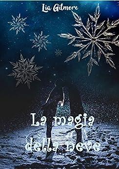 La magia della neve di [Gilmore, Lia]