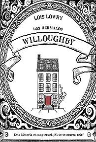 Los hermanos Willoughby  - Narrativa Infantil) par  Lowry  Lois