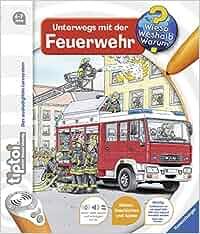 tiptoi® Unterwegs mit der Feuerwehr tiptoi® Wieso? Weshalb? Warum?, Band 6: Daniela Flucht, Niklas Böwer