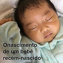 O nascimento de um bebê recém-nascido (Portuguese Edition)