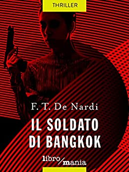 Il soldato di Bangkok di [De Nardi, F.T.]