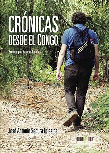 Crónicas desde el Congo por José Antonio Segura Iglesias