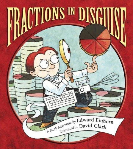 Fractions in Disguise: A Math Adventure (Charlesbridge Math Adventures) by Edward Einhorn (2014-03-25)