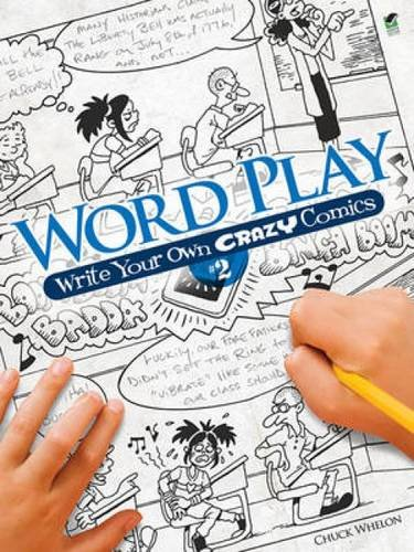 Word Play! Write Your Own Crazy Comics: No. 2 (Dover Children's Activity Books)
