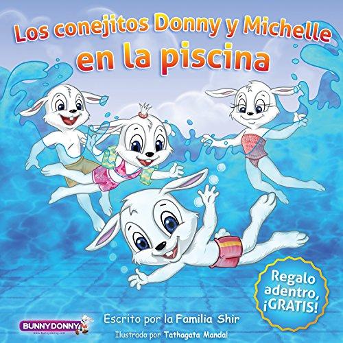 Libro Para Niños: Los Conejitos Donny Y Michelle En La Piscina por Tathagata Mandal