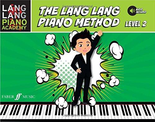 The Lang Lang Piano Method: Level 2 (Lang Lang Piano Academy; Faber Edition)