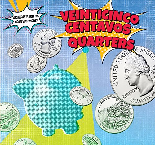 Veinticinco Centavos - Quarters (Monedas Y Billetes/Coins and Money) por Lee Fitzgerald