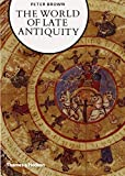 World of Late Antiquity (Library of European Civilizati)