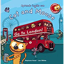 Cat And Mouse. Go To London! (Primeros Lectores (1-5 Años) - Cat And Mouse)