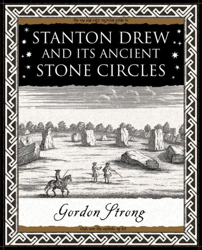 Stanton Drew: and Its Ancient Stone Circles