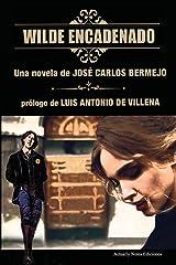 Wilde Encadenado. La novela.: Prólogo Luis Antonio de Villena: 1 Tapa blanda