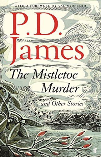 The Mistletoe Murder and Other Stories by [James, P. D.]