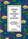 Süßer die Glocken nie klingen: Die schönsten Weihnachtslieder mit Noten & Texten (Der rote Faden)