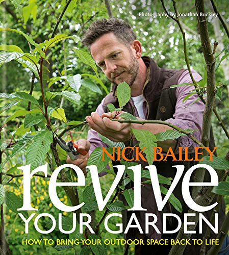 Revive your Garden: How to bring your outdoor space back to life por Nick Bailey