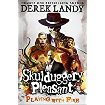 Playing With Fire (Skulduggery Pleasant, Book 2) (Skulduggery Pleasant series) (English Edition)