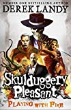 Playing With Fire (Skulduggery Pleasant, Book 2) by Derek Landy
