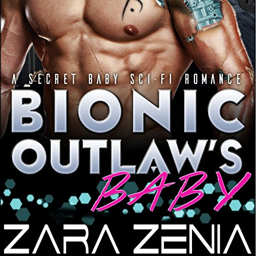 bionic-outlaws-baby-a-secret-baby-sci-fi-romance